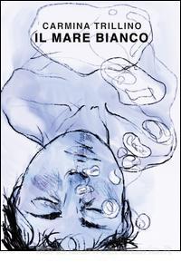 il-mare-bianco-copertina-di-claudia-schioppa